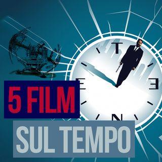 Puntata 23 -5 FILM SUL TEMPO