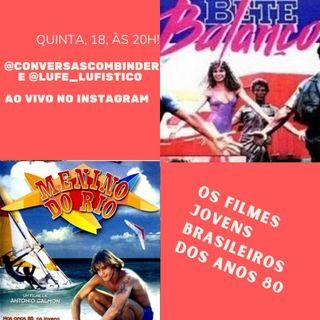 Os filmes jovens brasileiros dos anos 80 - Episódio #3