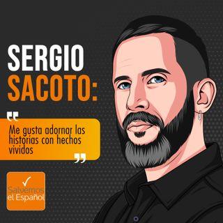 """Sergio Sacoto: """"Me gusta adornar las historias con hechos vividos"""" - T01E16"""