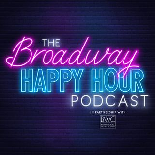 The Broadway Happy Hour Podcast