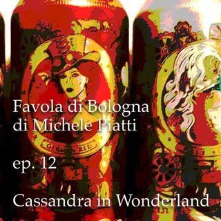 Cassandra in Wonderland - Favola di Bologna - s01e12
