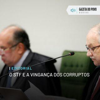 Editorial: O STF e a vingança dos corruptos