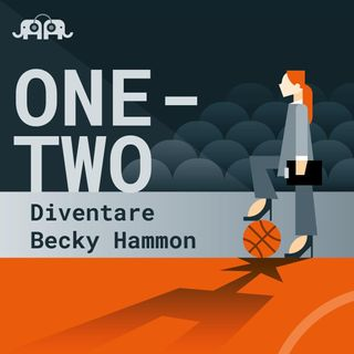 One-Two: diventare Becky Hammon - Parte 3