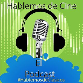 Episodio 14 - Hablemos de Cine