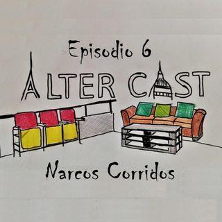 AlterCast 06: Narcos Corridos