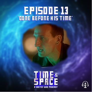 Episode 13 - Gone Before His Time
