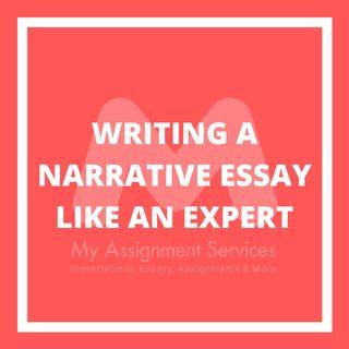Writing a Narrative Essay Like an Expert