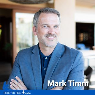 Ep 263 Mark Timm - The Kevin Harrington Way to Structure the Sale of Your Business