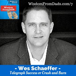 7 : Sales - Telegraph Success or Crash and Burn - Wes Schaeffer