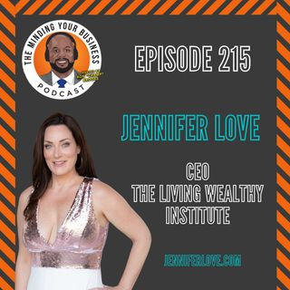 #215 - Jennifer Love, CEO of The Living Wealthy Institute