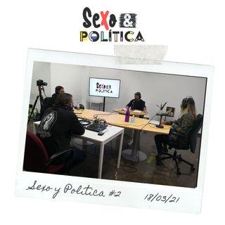 Sexo y Política #2 18/03/21 Actualidad e infidelidad