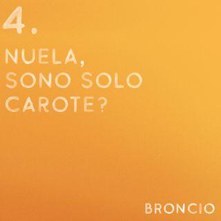 04 - Nuela, sono solo carote?