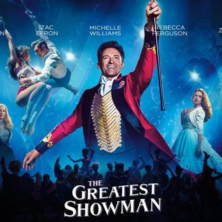 THE GREATEST SHOWMAN - La nascita dell'industria dell'intrattenimento | MusicSTAGE