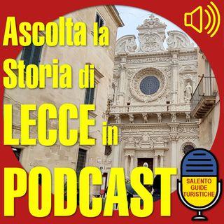 Episodio 2: La storia di Lecce dai messapi ai normanni