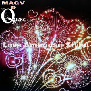 MAGV & The Quest. Love American Style