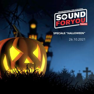 """Sound For You Radio - Speciale """"Halloween"""" - 26.10.2021"""