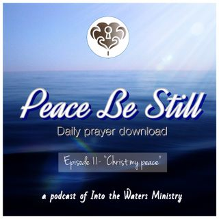 "Episode 11- ""Christ my peace"""