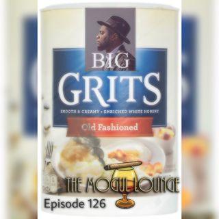 The Mogul Lounge Episode 126: Big GRIT
