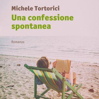 """Michele Tortorici """"Una confessione spontanea"""""""