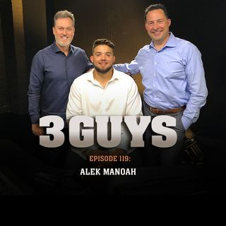 Three Guys Before The Game - Alek Manoah (Episode 119)