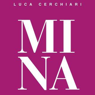 "Luca Cerchiari ""Mina"""