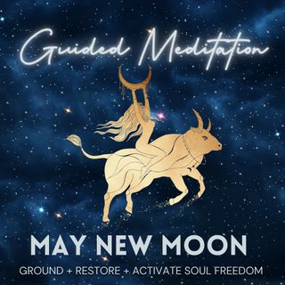 May New Moon Guided Meditation