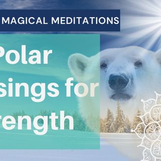 Polar Blessings|12 Days of Magical Meditations