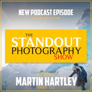 11. #TSPSP11 (1/2) Martin Hartley on Organising Expeditions, Using Less to Create More & Taking the FA Cup to the South Pole
