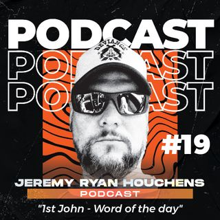 1st John - Word of the day - Ep.19