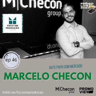 Ep 46 - Foco em Produção Bate Papo com Mercado recebe Marcelo Checon da MChecon Group