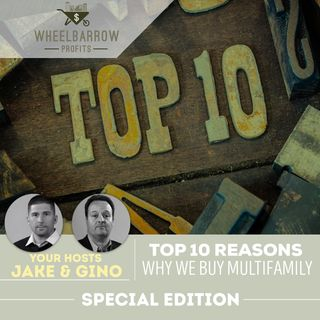 10 reasons we buy multifamily - Special edition with Jake and the G-Daddy