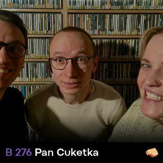 BITES 276 Pan Cuketka