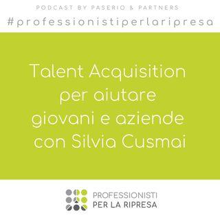 Talent Acquisition per aiutare giovani e aziende con Silvia Cusmai