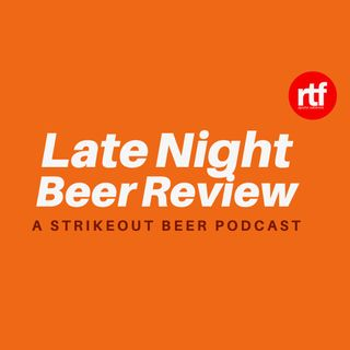 Late Night Beer Review