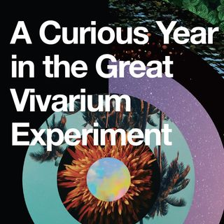 A Curious Year in the Great Vivarium Experiment: A hero's journey with guest Tim Shields