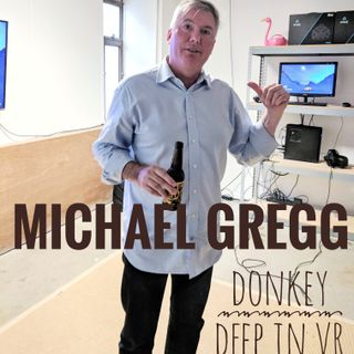 Michael Gregg - Donkey Deep In VR