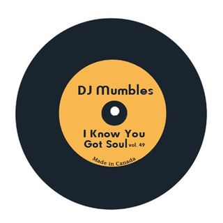 DJ Mumbles - I Know You Got Soul vol. 49 (Soulful House)