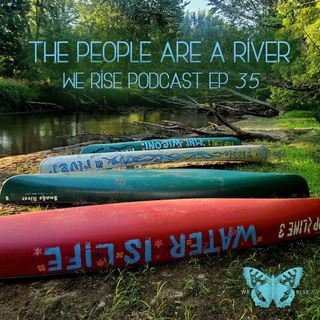 The People are a River, Ep. 35