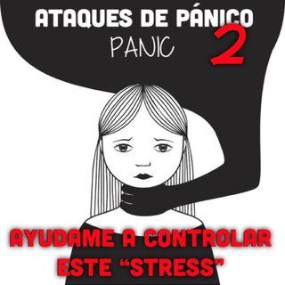 Episode 2 - Ataques de ansiedad 2