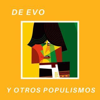 De Evo y otros populismos