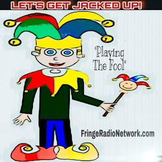 LET'S GET JACKED UP! Playing The Fool