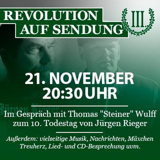 """Revolution auf Sendung #025 - 21. November 2019 - Im Gespräch mit Thomas """"Steiner"""" Wulff zum 10. Todestag von Jürgen Rieger"""