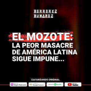 El Mozote: la peor masacre de América Latina sigue impune • Culturizando