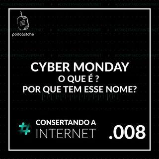 EP 008 - O que é Cyber Monday? Quando é a Cyber Monday em 2020? | @tevaofigueiras | #consertandoainternet