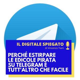 9. Perché estirpare le edicole pirata su Telegram è tutt'altro che facile - Ne ho parlato con l'Avv. Traina Chiarini