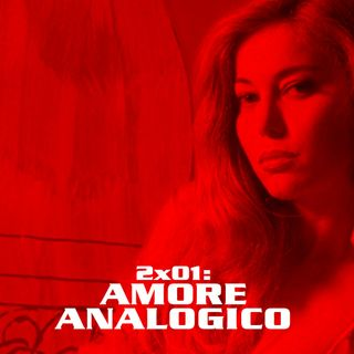 QEF 2x01: Amore Analogico