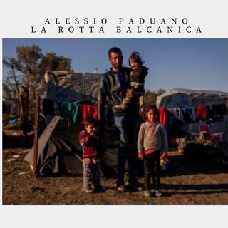 La rotta balcanica - Alessio Paduano