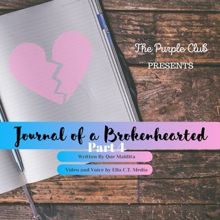 Journal Of A Brokenhearted: Part 4