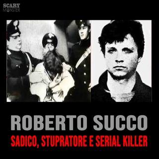 Roberto Succo - Sadico, stupratore e serial killer