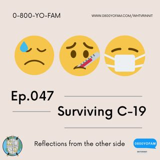 WHTVRINNIT - Ep.047 - I Survived Covid-19